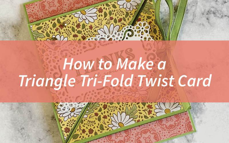 How to Make a Triangle Tri-Fold Twist Card