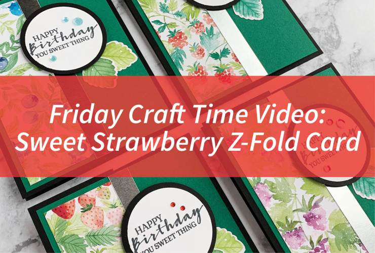 Friday Craft Time Video - Sweet Strawberry Z-Fold Card – Click through to learn how to make a Z-fold card featuring the Sweet Strawberry Bundle in the January-June 2021 Mini Catalog. | #mackenziemakes #stampinup | www.mackenziemakes.com