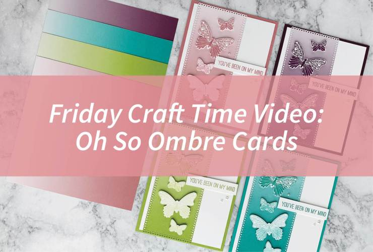 "Friday Craft Time Video - Oh So Ombre Cards – Click through to learn how to make a fun set of ""double ombre"" cards featuring the Oh So Ombre Designer Series Paper available in the Sale-A-Bration Brochure. 