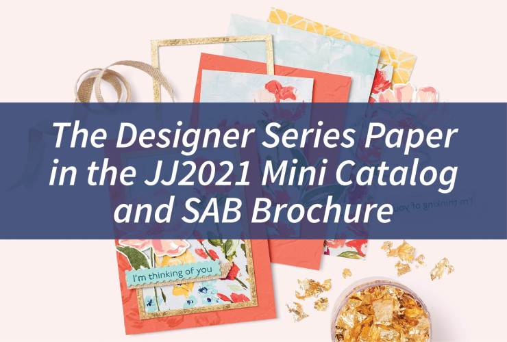 The Designer Series Paper in the JJ2021 Mini Catalog and SAB Brochure – Click through to see all the fun patterns and colors in the Designer Series Paper packs from the January-June 2021 Mini Catalog and Sale-A-Bration Brochure. | #mackenziemakes #stampinup | www.mackenziemakes.com