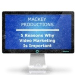 5 Reasons Why Video Marketing Is Important