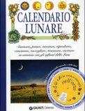 Calendario Lunare - Con il Calendario a disco della Raccolte e delle Lune
