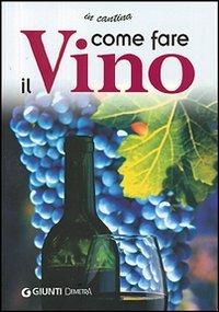 Come Fare il Vino
