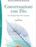 Conversazioni con Dio - Libro Primo