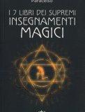I 7 Libri dei Supremi Insegnamenti Magici