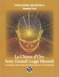 La Chiave d'Oro - Sette Grandi Leggi Mentali