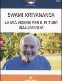 La mia Visione per il Futuro dell'Umanità