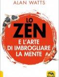 Lo Zen e l'Arte di Imbrogliare la Mente