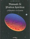 Manuale di Pratica Spiritica con Pendolo e la Tavola