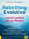 Rebirthing Evolutivo® - Lasciati guidare dal tuo Respiro