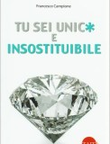 Tu Sei Unico e Insostituibile