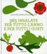 Alice nel Paese delle Insalate - 365 Insalate per Tutto l'Anno e per Tutti i Gusti - Libro
