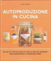 Autoproduzione in Cucina