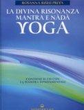 La Divina Risonanza. Mantra e Nada Yoga - con CD Audio
