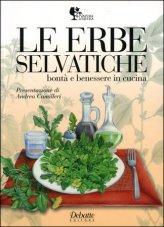 Le Erbe Selvatiche - Bontà e Benessere in Cucina