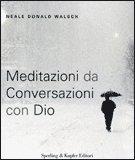 Meditazioni da Conversazioni con Dio