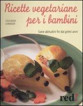 Ricette Vegetariane per i Bambini
