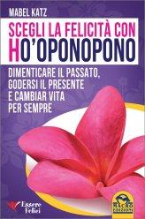 Scegli la Felicità con Ho'oponopono - Libro