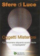 Sfere di Luce - Oggetti Misteriosi - DVD + Rivista Notiziario Ufo n.164