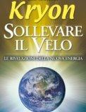 Kryon - Sollevare Il Velo