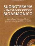 Suonoterapia e Massaggio Sonoro Bioarmonico
