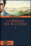 La Spirale del Successo Vol.2
