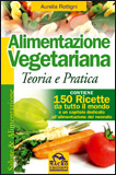 Alimentazione Vegetariana - Teoria e Pratica