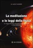 La Meditazione e le Leggi della Fisica - Libro di Glen P. Kezwer