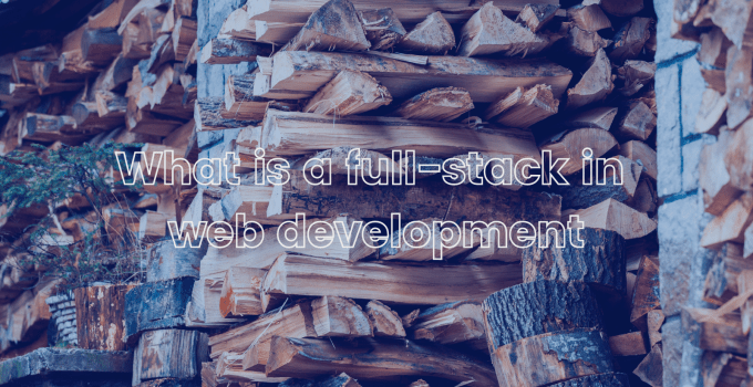 What is a full-stack in web development
