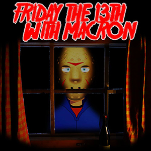 Friday The 13th With Macron - 01/13/17