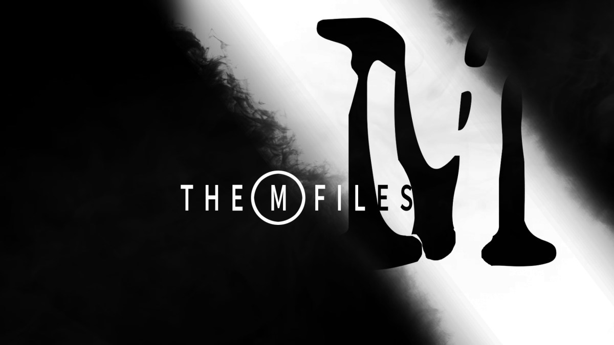 The M-Files Episode 1 - 05/20/18