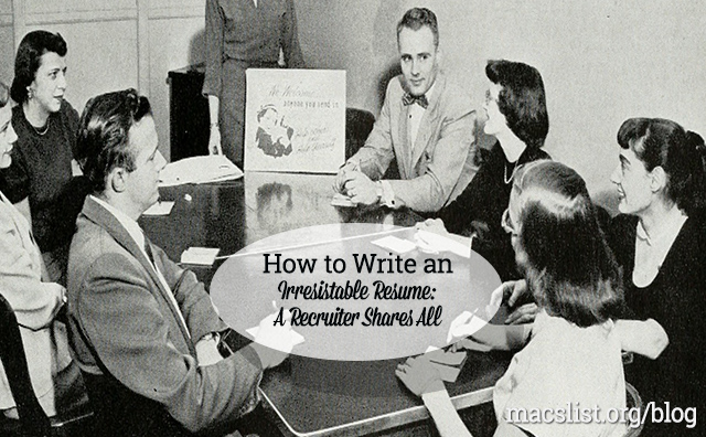 how to write an irresistible resume a recruiter shares all mac
