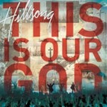 hillsong_this is our god