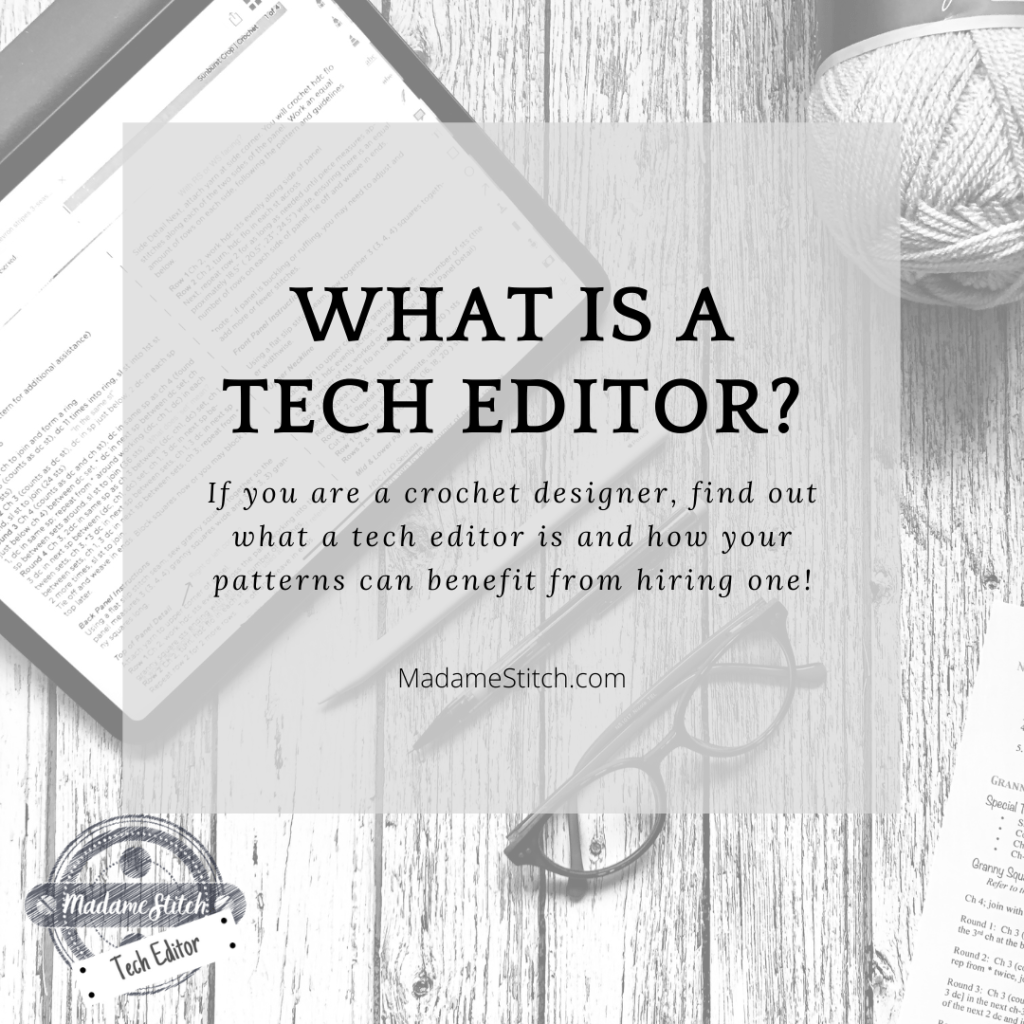 What is a tech editor?   Blog post by MadameStitch