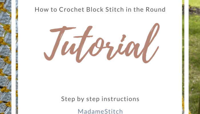 How to crochet the block stitch in the round| a tutorial by MadameStitch