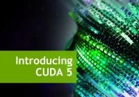 """NVIDIA lanza CUDA 5.0 con mejoras para el desarrollo de aplicaciones aceleradas por GPUs """"Kepler"""""""