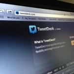 TweetDeck: Versiones Air, iOS y Android dejarán de funcionar el 7 de Mayo