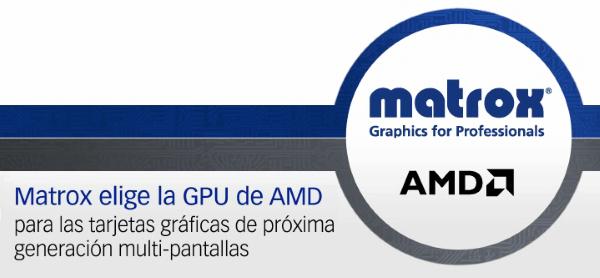 Matrox usará GPUs AMD para sus próximas tarjetas gráficas multi-pantallas.