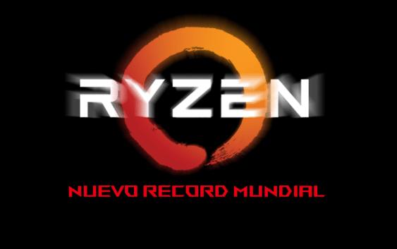 AMD obtiene record mundial con AMD Ryzen 7 1800X.