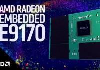 AMD presenta nueva serie Radeon E9170 dGPU