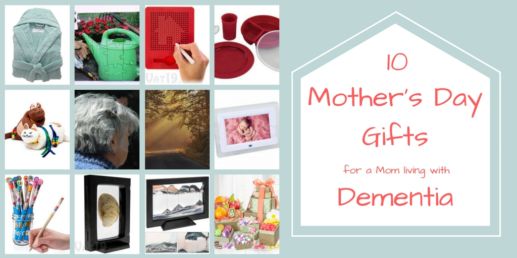 10 Mother's Day Gifts for a Mom living with Dementia