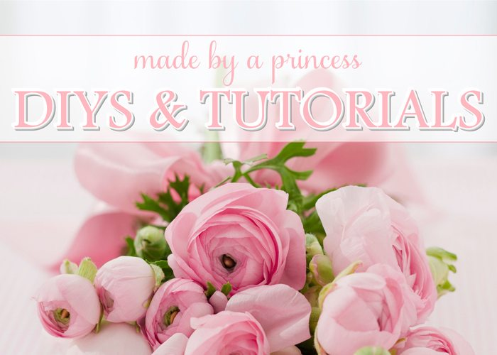 made by a princess DIYS & tutorials