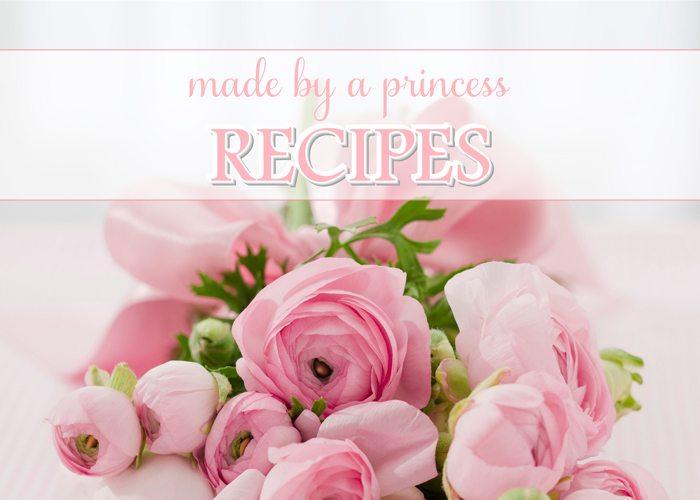 made by a princess recipes