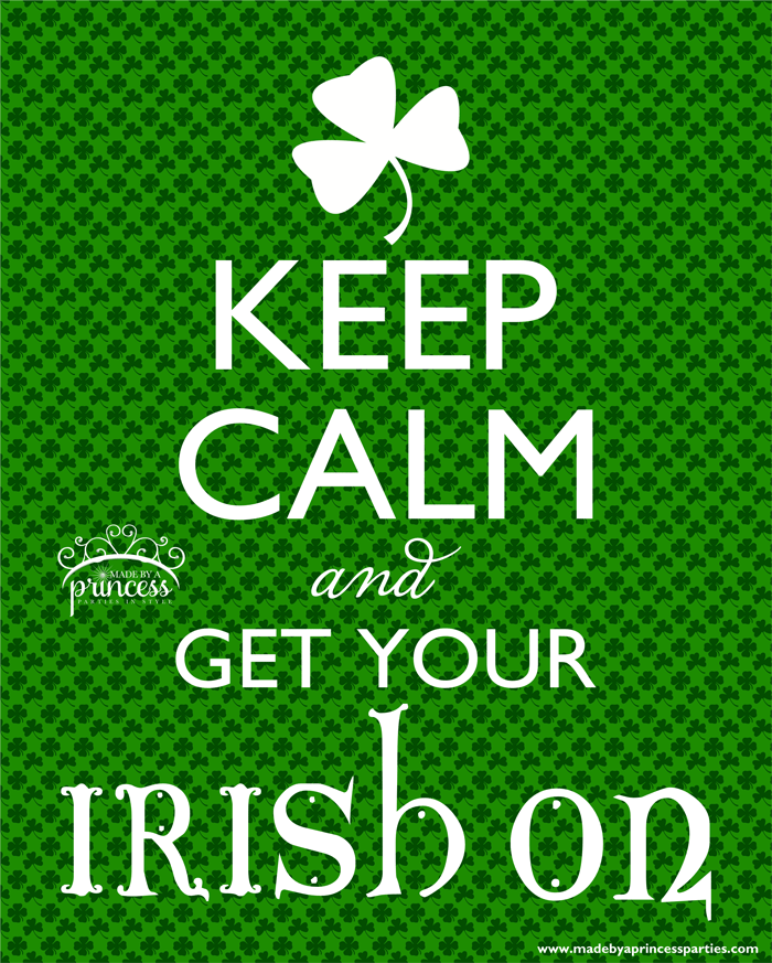keep calm and get your irish on free printable