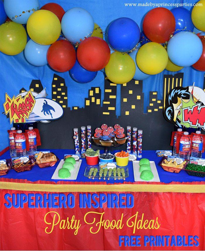 Superhero Inspired Party Food Ideas Free Printables