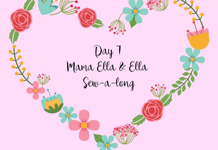 Day 1 Mama Ella and Ella Sew-a-long
