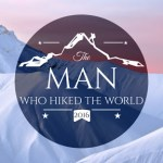 The man who hiked the world