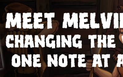 My Love Letter to Melvin Invents Music