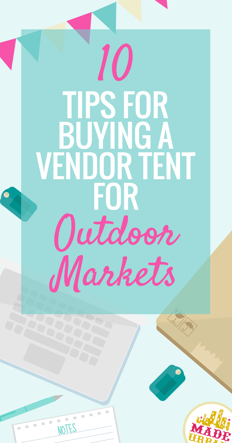 10 Tips for Buying a Vendor Tent for Outdoor Markets
