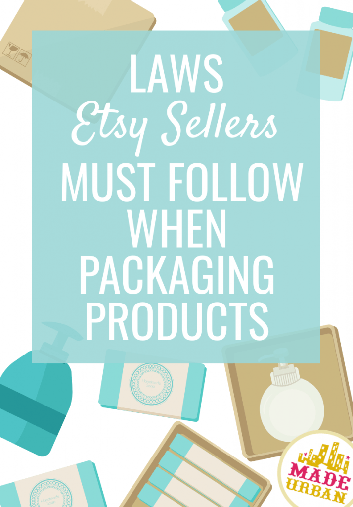 Laws Etsy sellers must follow when packaging products